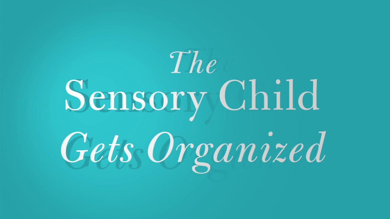 Carolyn Dalgliesh talks about the Sensory Child Gets Organized