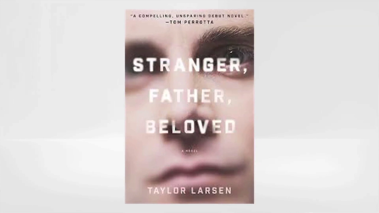 Taylor Larsen Goes Behind-the-Book with STRANGER, FATHER, BELOVED