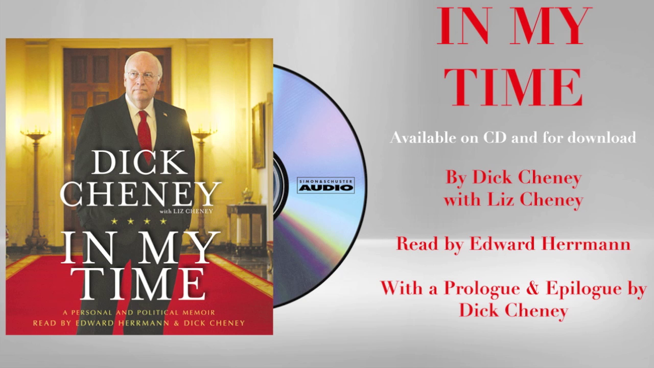 An excerpt from IN MY TIME audiobook by Dick Cheney