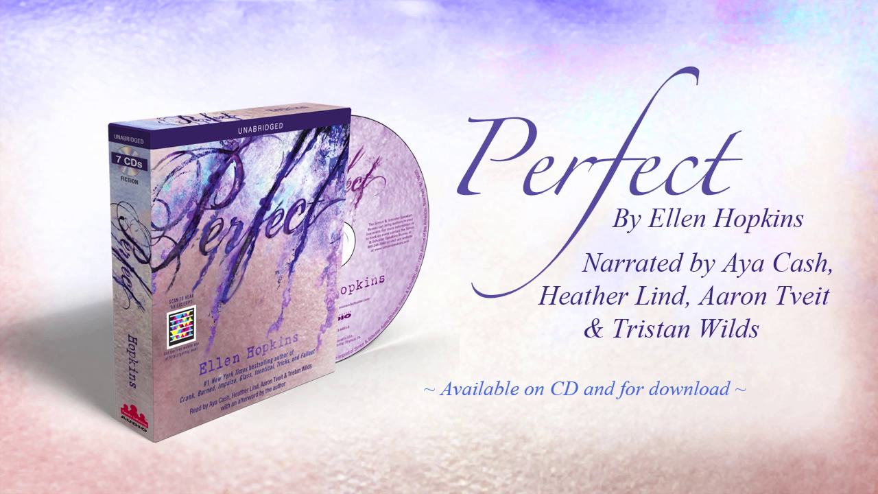 Heather Lind narrates the voice of Cara Sierra Sykes in Ellen Hopkins' PERFECT Audiobook