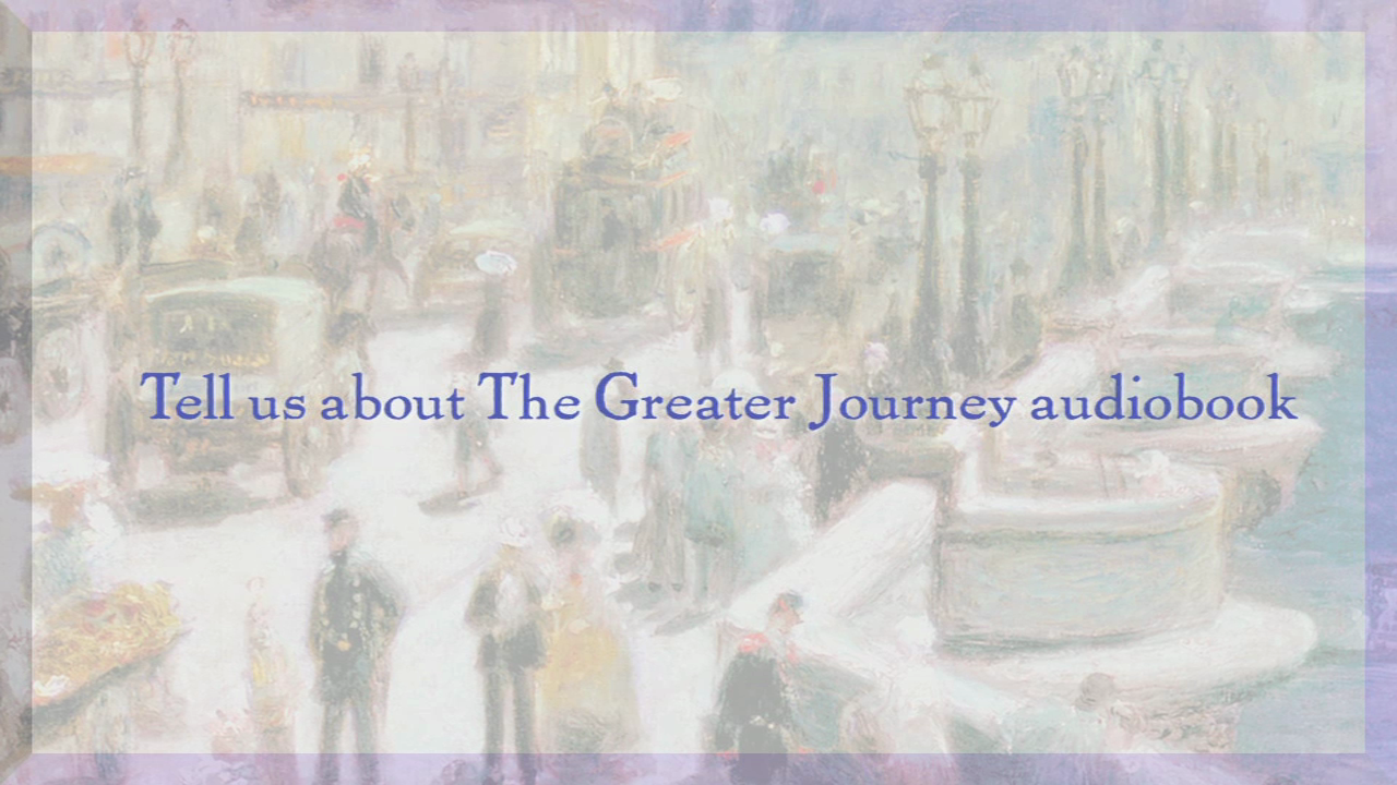 Author and narrator discuss THE GREATER JOURNEY Audiobook