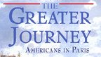 Listen to David McCullough discuss The Greater Journey