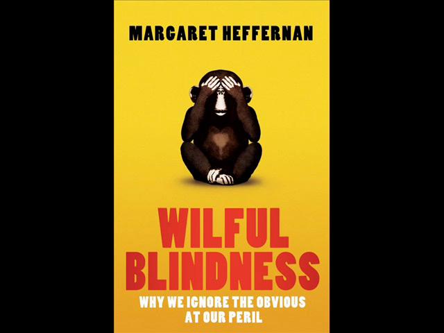 Margaret Heffernan Podcast: Wilful Blindness