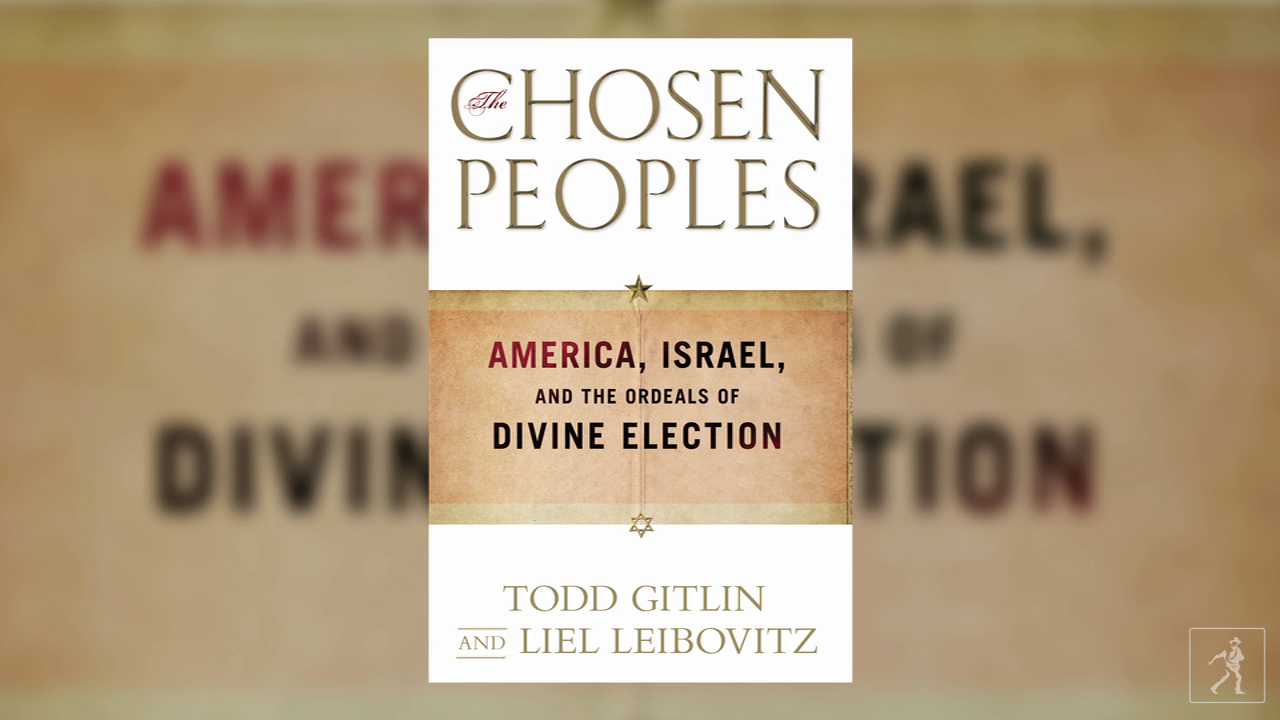 Todd Gitlin and Liel Leibovitz on their book THE CHOSEN PEOPLES