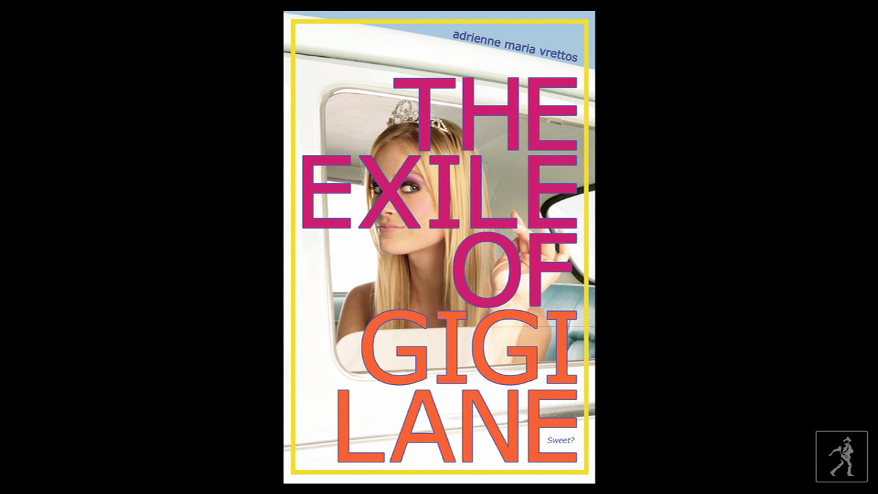 Writer Adrienne Vrettos tells us what inspired  THE EXILE OF GIGI LANE