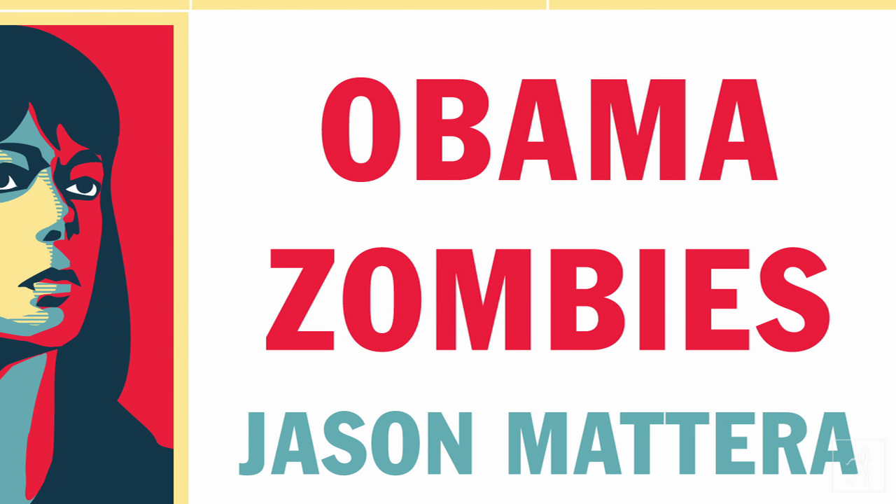 Jason Mattera on OBAMA ZOMBIES