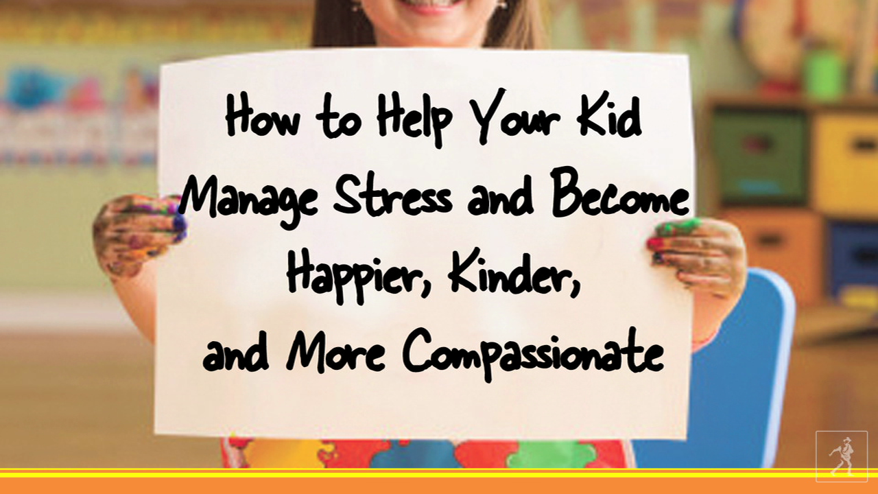 Author Susan Kaiser Greenland offers tips on how to help your kids manage stress