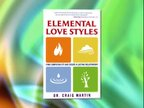 Dr. Craig Martin, author, Elemental Love Styles