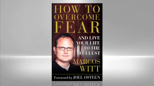 Marcos Witt: How to Overcome Fear