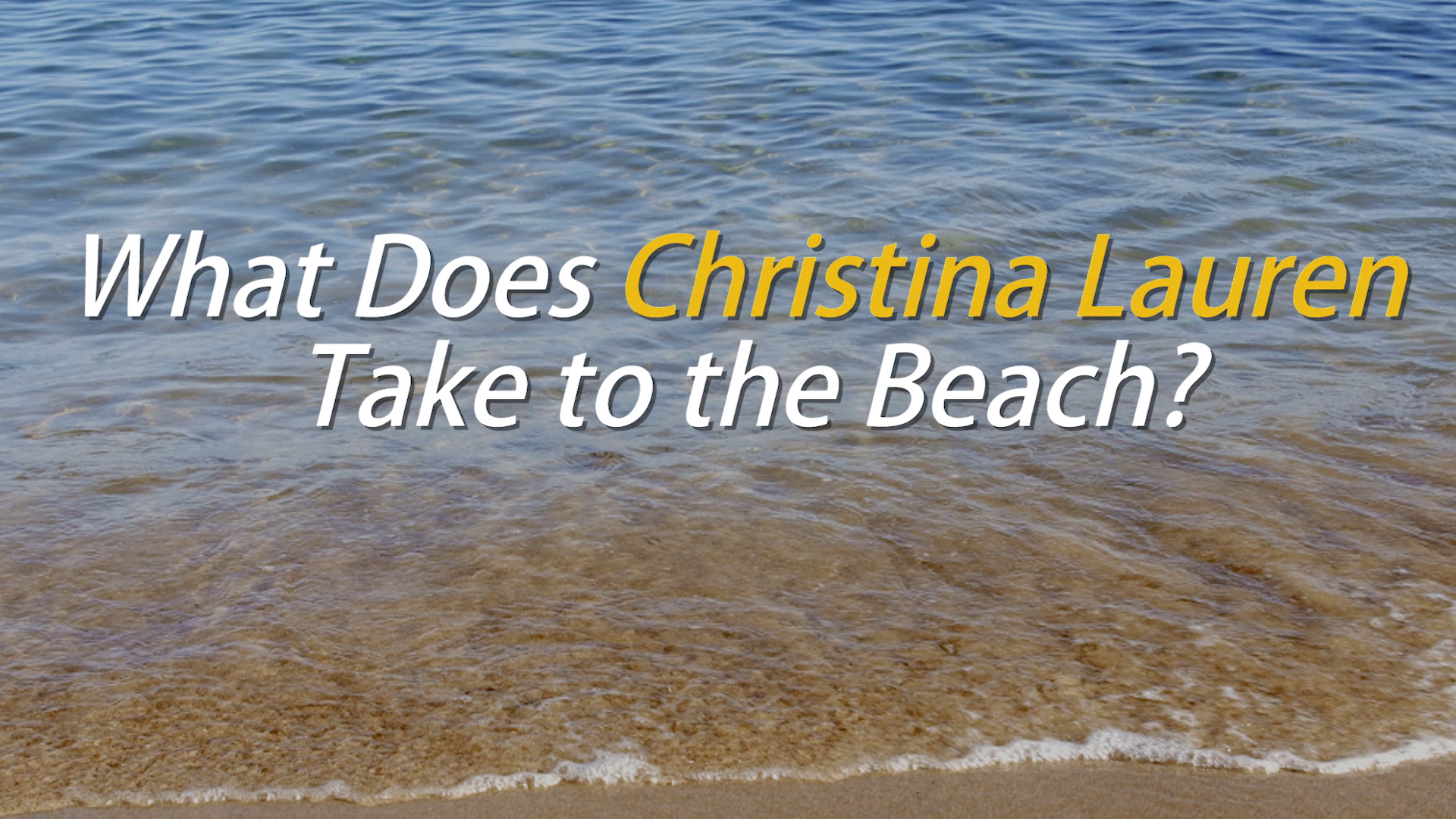 What Does Christina Lauren Take to the Beach?