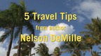 Five Travel Tips From Author Nelson DeMille