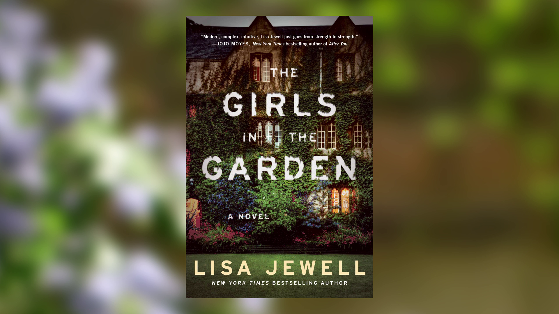Lisa Jewell is Inspired by Discomfort in Her New Book, THE GIRLS IN THE GARDEN