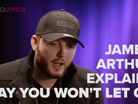 James Arthur 'Say You Won't Let Go' Song Explanation