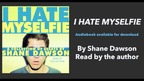 Shane Dawson on his 'I Hate Myselfie' audiobook