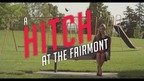 A HITCH AT THE FAIRMONT