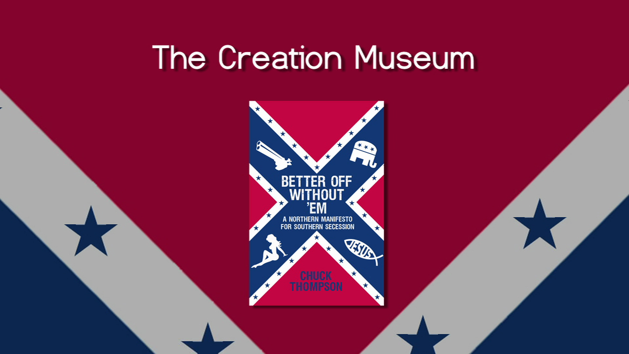 Chuck Thompson: On The Creation Museum
