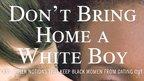 Karyn Langhorne Folan: Don't Bring Home A White Boy