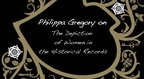 Philippa Gregory on the Depiction of Women