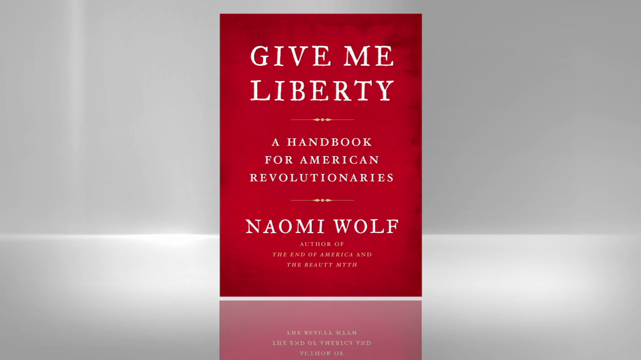 Naomi Wolf On Her Powerful New Book GIve Me Liberty