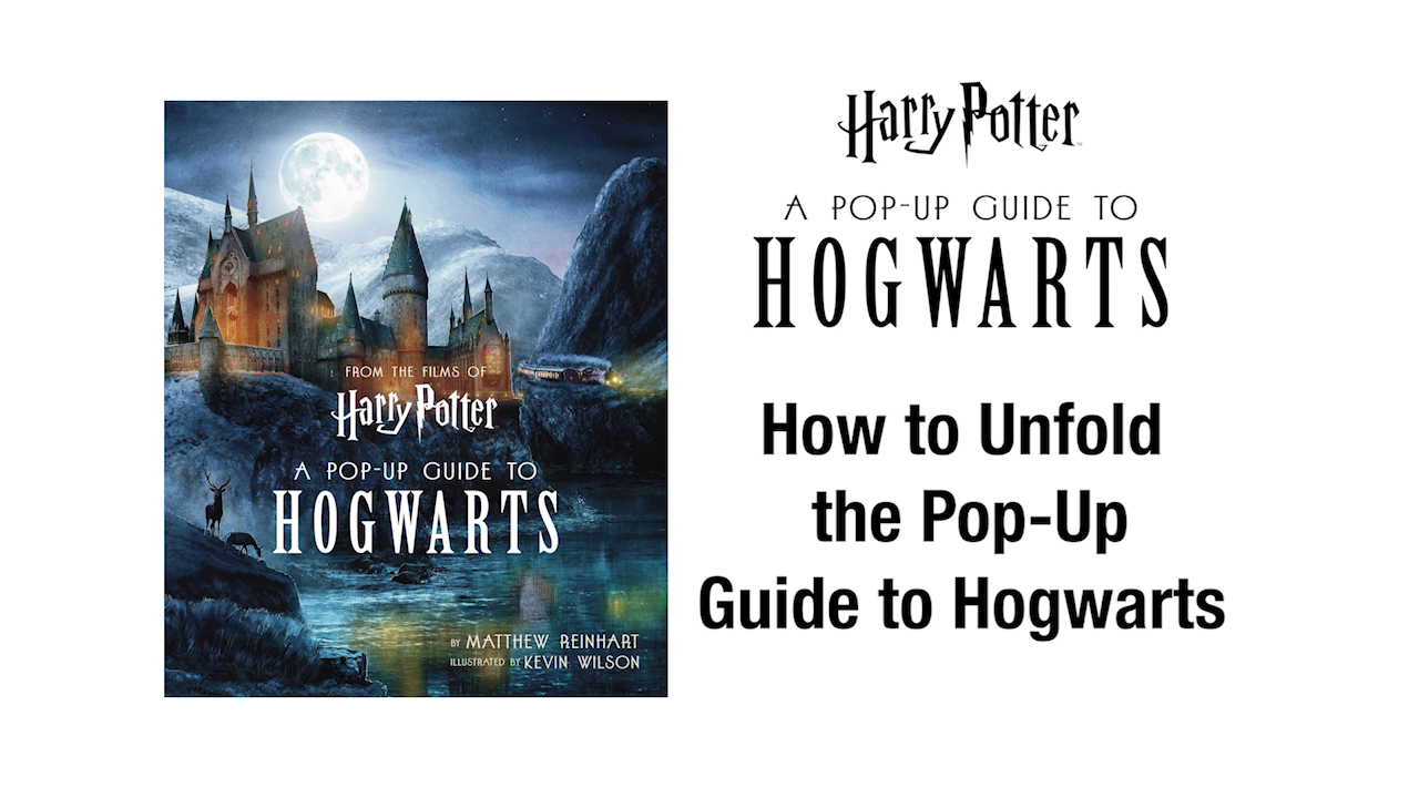 How To Unfold The Pop-Up Guide To Hogwarts