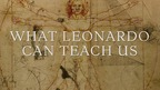 What We Can Learn From Leonardo