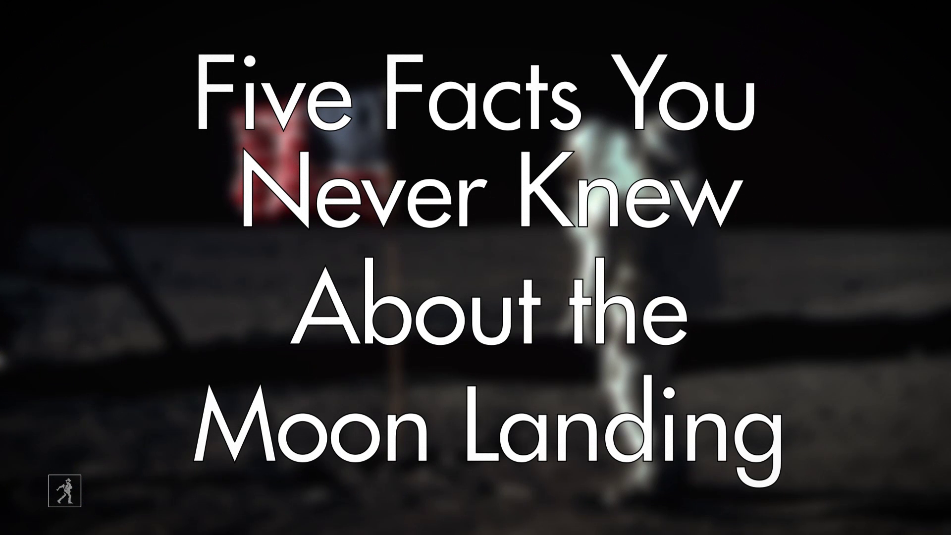 Five Facts You Never Knew About the Moon Landing