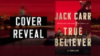 Introducing The Next Jack Carr Thriller | TRUE BELIEVER