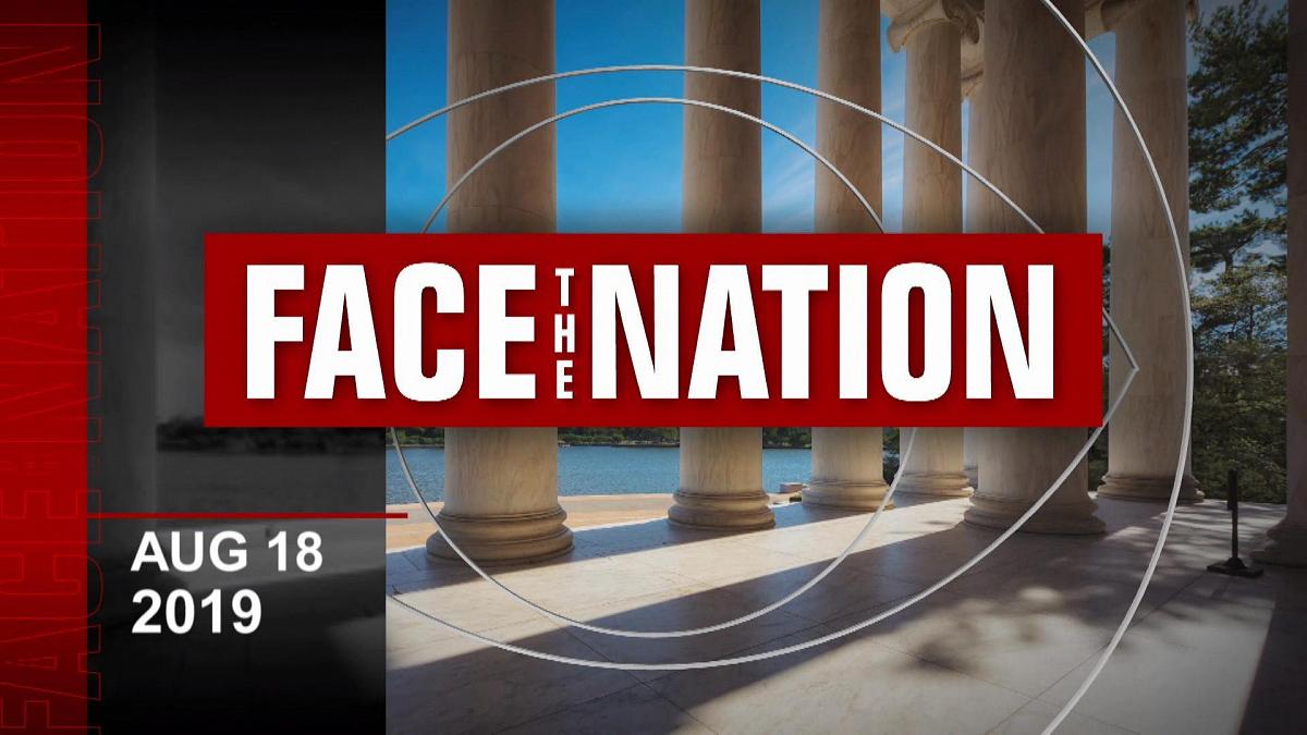Watch Face The Nation Season 2019 Episode 33: 8/18: Face