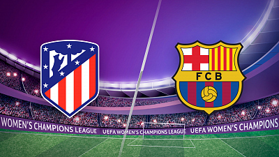 UEFA Women's Champions League - Match Replay: Atletico Madrid vs. Barcelona