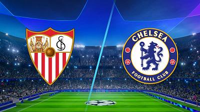 UEFA Champions League - Sevilla vs Chelsea