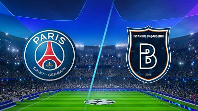 UEFA Champions League - PSG vs. Istanbul Basaksehir