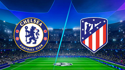 UEFA Champions League - Chelsea vs. Atlético Madrid