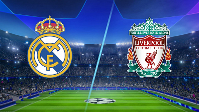UEFA Champions League - Real Madrid vs. Liverpool