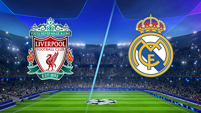 UEFA Champions League - Liverpool vs. Real Madrid
