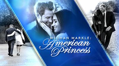 CBS News Specials - Meghan Markle: American Princess